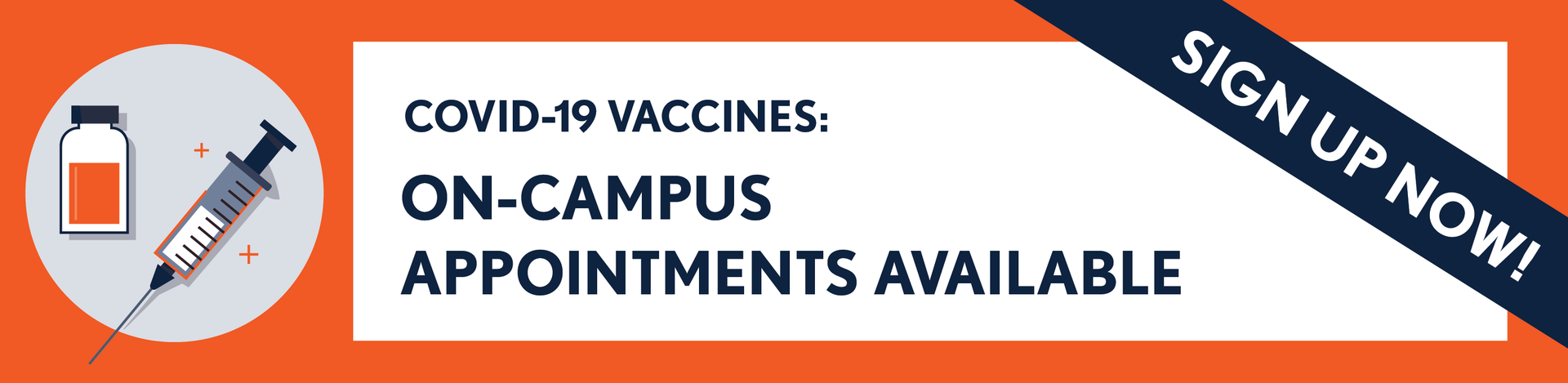 Sign up now for on-campus covid-19 vaccination appointment